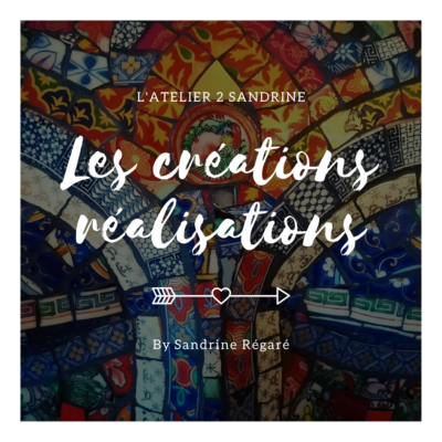 Les créations/réalisations by Sandrine